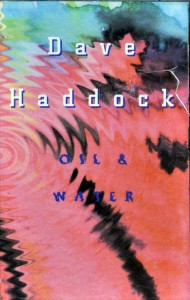 Dave Haddock Oil and Water