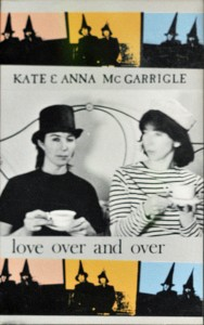 Kate & Anna McGarrigle Love Over and Over